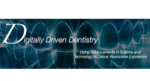 Digitally-Driven Dentistry: Using Advancements in Science and Technology to Deliver Restorative Excellence