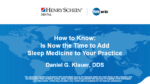 How to Know: Is Now the Time to Add Sleep Medicine to Your Dental Practice?